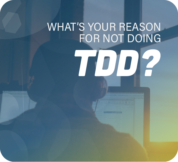TDD excuses