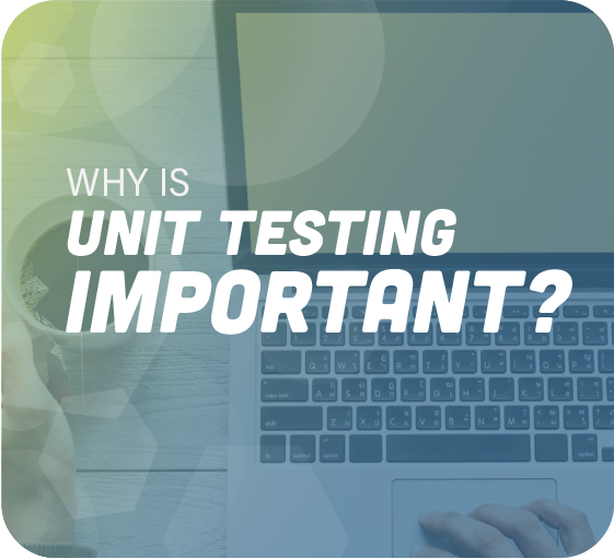 why is unit testing important