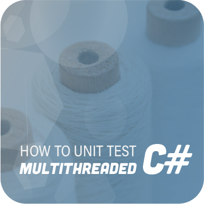 How_to_unit_test_multithreaded_C#